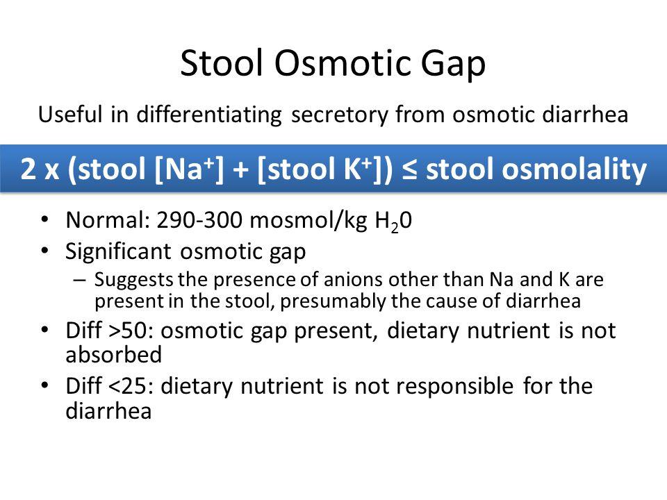 2 x (stool [Na+] + [stool K+]) ≤ stool osmolality